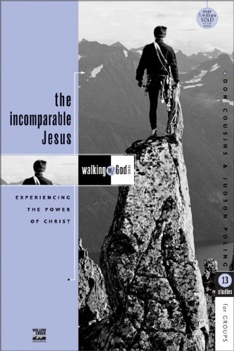 The Incomparable Jesus: Experiencing the Power of Christ (Walking with God) (Walking with God Series)