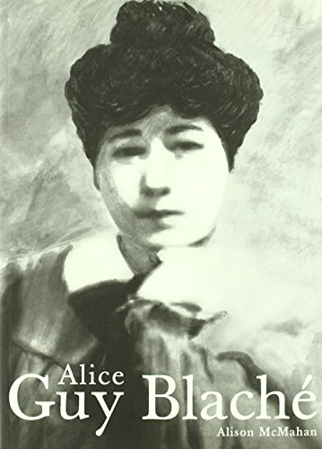 Alice Guy Blaché: Una visionaria olvidada del cine (Blanco y Negro) de Alison McMahan (1 ene 2006) Tapa blanda