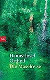 Die Moselreise - Hanns-Josef Ortheil