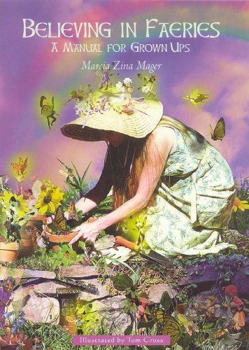 Believing In Faeries: A Manual for Grown Ups (English Edition)