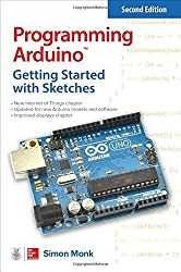 Programming Arduino: Getting Started with Sketches, Second Edition (Tab) by Simon Monk (2016-06-01)