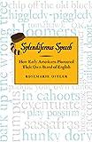 Splendiferous Speech: How Early Americans Pioneered Their Own Brand of English