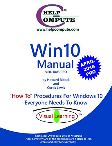 "Win10 Manual ""How To"" Procedures For Windows 10 Everyone Needs To Know: Ver. 1803 Pro (English Edition)"