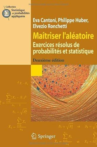 Maîtriser l'aléatoire : exercices résolus de probabilités et statistique de Elvezio Ronchetti (18 septembre 2009) Broché