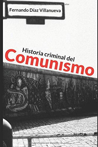 Historia criminal del comunismo por Fernando Díaz Villanueva