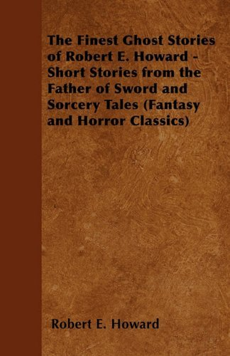 Pigeons from Hell and Other Tales of Horror and Mystery (Fantasy and Horror Classics) by Robert E. Howard (2011-04-28)