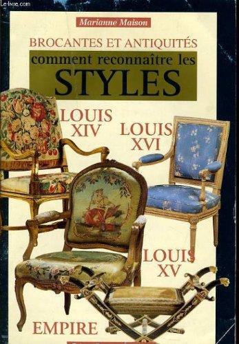 Brocante et antiquites comment reconnaître les syles - louis xiv - louis xvi - louis xv - empire