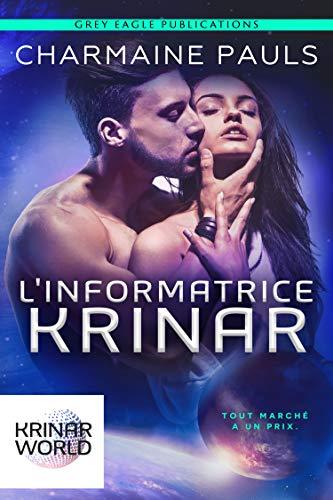 L'Informatrice Krinar: Un roman de l'univers Krinar par Charmaine Pauls