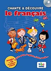 Sing and Learn: Chante ET Decouvre Le Francais (French Edition) Book + CD