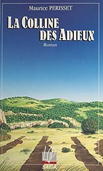 La colline des adieux (Saga) par [Périsset, Maurice]