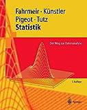 Statistik: Der Weg zur Datenanalyse (Springer-Lehrbuch) - Ludwig Fahrmeir, Rita Künstler, Iris Pigeot, Gerhard Tutz