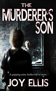 THE MURDERER'S SON a gripping crime thriller full of twists by [ELLIS, JOY]