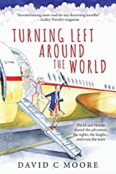 Turning Left Around The World: David and Helene shared the adventure, the sights, the laughs... and even the tears