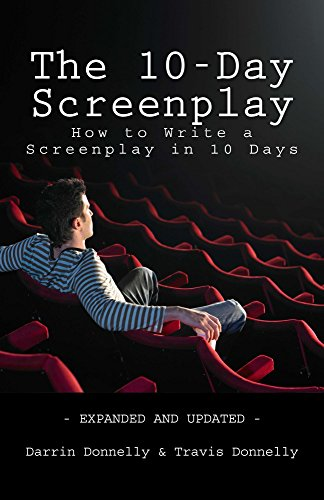The 10-Day Screenplay: How to Write a Screenplay in 10 Days (English Edition) por Darrin Donnelly