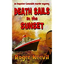 Death Sails In The Sunset: an Inspector Constable murder mystery (The Inspector Constable Murder Mysteries Book 3)