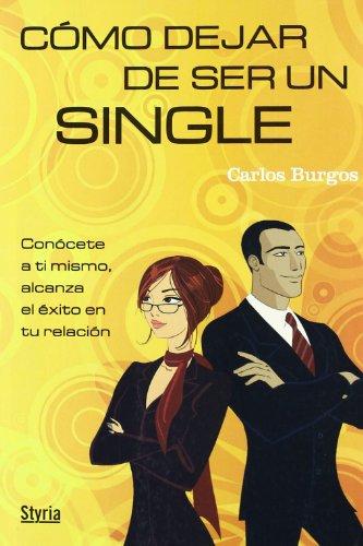 Como Dejar De Ser Un Single por Carlos Burgos