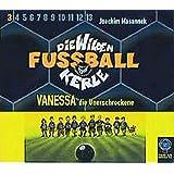 Die wilden Fußballkerle, Audio-CDs, Tl.3, Vanessa, die Unerschrockene, 3 Audio-CDs