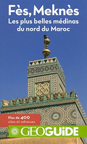 Fs, Mekns: Les plus belles mdinas du nord du Maroc