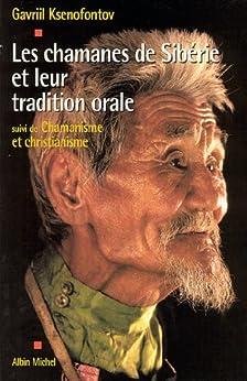 Les Chamanes de Sibérie et leur tradition orale : Chamanisme et christianisme (Spiritualités)