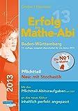 Erfolg im Mathe-Abi 2013 Pflichtteil  Neu: mit Stochastik: Mit den Pflichtteil-Abituraufgaben seit 2007 an das neue Abitur inhaltlich perfekt angepasst