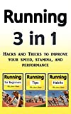 Running: Hacks and Tricks to Improve Your Speed, Stamina, and Performance