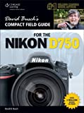 David Busch's Compact Field Guide for the Nikon D750