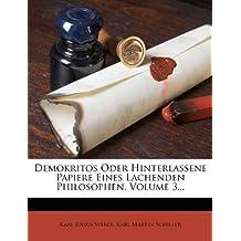 Demokritos Oder Hinterlassene Papiere Eines Lachenden Philosophen, Volume 3...