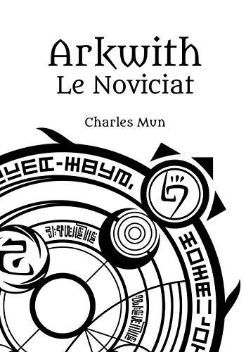 Arkwith: Le noviciat