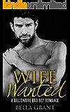 WIFE WANTED (A Billionaire Bad Boy Romance) (English Edition)