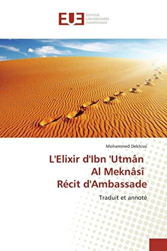 L'elixir d'ibn 'utmân al meknâsî récit d'ambassade