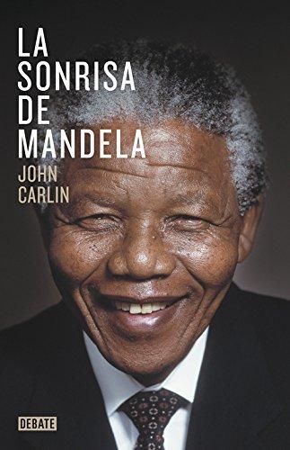 La sonrisa de Mandela by John Carlin (2013-12-12)