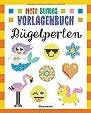 Mein buntes Vorlagenbuch - Bügelperlen. Über 200 Motive: Von Affe bis Einhorn, von Emoji bis Zwerg