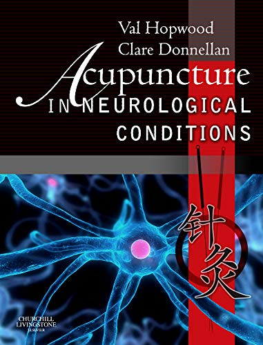 Acupuncture in Neurological Conditions, 1e por Val Hopwood PhD  FCSP  Dip Ac Nanjing