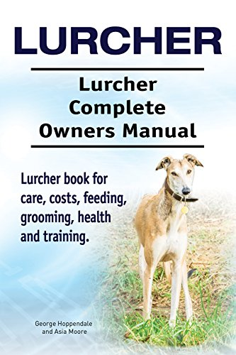 Lurcher Dog Lurcher Dog Book For Costs Care Feeding Grooming