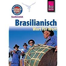 Reise Know-How Sprachführer Brasilianisch - Wort für Wort: Kauderwelsch-Band 21