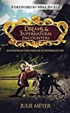 [(Dreams & Supernatural Encounters : An Invitation for Everyone to Experience God)] [By (author) Julie Meyer ] published on (May, 2011)