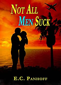 Not All Men Suck (Wanting To Love Book 2) (English Edition) di [Panhoff, E.C.]