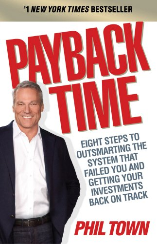 payback-time-eight-steps-to-outsmarting-the-system-that-failed-you-and-getting-your-investments-back