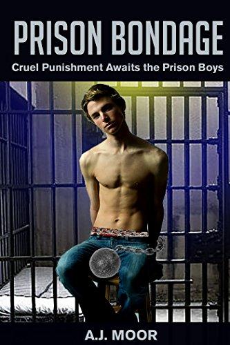 Prison Bondage: Cruel Punishment Awaits the Prison Boys (Prison ...