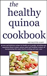 The Healthy Quinoa Cookbook: 30 New and Delicious Quinoa Recipes for Health Savvy People (English Edition)