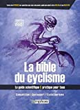 La Bible du Cyclisme - Competition, Cyclosport, Cyclotourisme