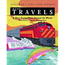 More Travels: 8 More Stories from Around the World with Tests to Help You Read and Write (Goodman's Five-Star Stories) by Burton Goodman, Goodman, Burton (2001) Paperback