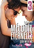 Stay with me: Mélodie Éternelle, T3