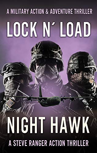 Nighthawk (Action Thriller, Military Thriller, Adventure Thriller, Action & Military Thriller, Military & Action Thriller, Military Action Thriller): A ... (Lock & Load! Book 1) (English Edition)