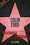 Colin Ford Unauthorized & Uncensored (All Ages Deluxe Edition with Videos) (English Edition)
