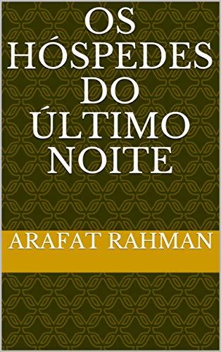 Os hóspedes do último noite (Galician Edition) por Arafat  Rahman