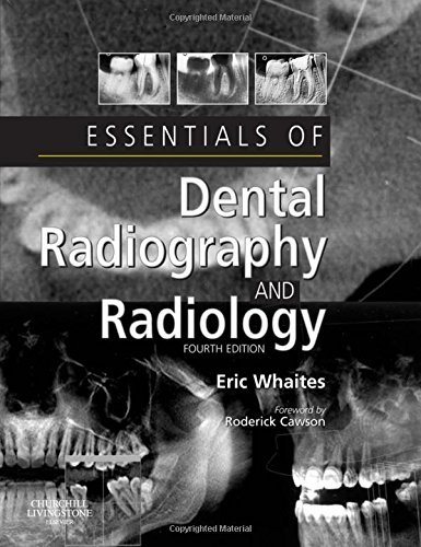 Essentials of Dental Radiography and Radiology, 4e by Eric Whaites MSc BDS(Hons) FDSRCS(Edin) FDSRCS(Eng) FRCR DDRRCR (2006-12-08)