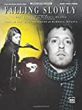 Falling Slowly (from the motion picture Once): Piano/Vocal/Chords (Sheet) (Original Sheet Music Editions) by Glen Hansard (7-Jan-2008) Sheet music
