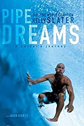 Pipe Dreams: A Surfer's Journey by Kelly Slater (2004-07-27)