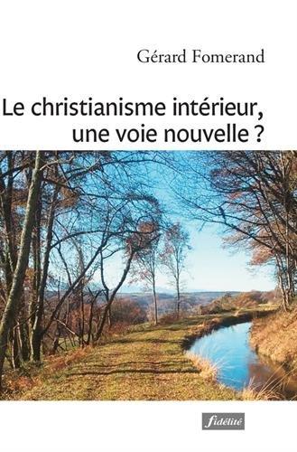 Le christianisme intérieur, une voie nouvelle ? par From Fidelite